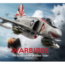 Warbirds: The Aviation Art of Adam Tooby by Adam Tooby, 9781781168486