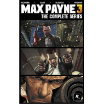 Max Payne 3 - The Complete Series by Dan Houser, 9781781169018