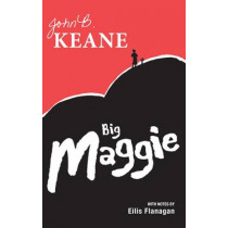 Big Maggie: Schools edition with notes by Eilis Flanagan by John B. Keane, 9781781172858
