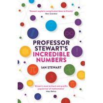 Professor Stewart's Incredible Numbers by Ian Stewart, 9781781254516