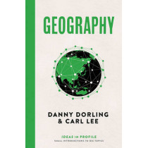 Geography: Ideas in Profile by Danny Dorling, 9781781255308
