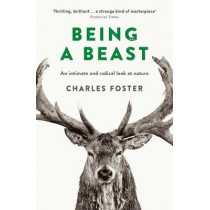 Being a Beast by Charles Foster, 9781781255353