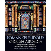 Roman Splendour, English Arcadia: The Pope's Cabinet at Stourhead by Simon Swynfen Jervis, 9781781300244