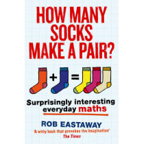 How Many Socks Make a Pair? by Rob Eastaway, 9781781313244