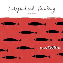 Independent Thinking by Ian Gilbert, 9781781350553