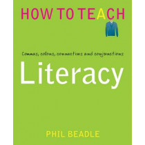 Literacy: Commas, Colons, Connectives and Conjunctions by Phil Beadle, 9781781351284