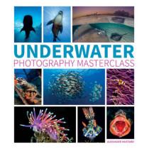 Underwater Photography Masterclass by Alex Mustard, 9781781452226