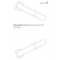 Welcome to the Desert of the Real by Slavoj Zizek, 9781781680193