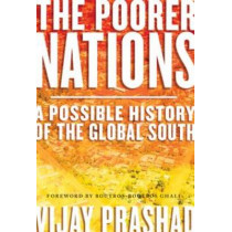 The Poorer Nations: A Possible History of the Global South by Vijay Prashad, 9781781681589