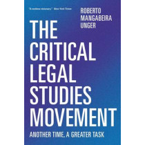 The Critical Legal Studies Movement: Another Time, a Greater Task by Roberto Mangabeira Unger, 9781781683392