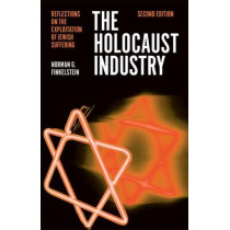 The Holocaust Industry: Reflections on the Exploitation of Jewish Suffering by Norman Finkelstein, 9781781685617