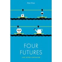 Four Futures: Life After Capitalism by Peter Frase, 9781781688137