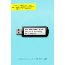 The WikiLeaks Files: The World According to US Empire by Julian Assange, 9781781688748