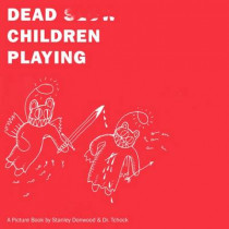 Dead Children Playing: A Picture Book (Radiohead) by Stanley Donwood, 9781781689097