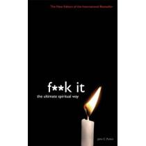 Fuck It: The Ultimate Spiritual Way by John Parkin, 9781781802960