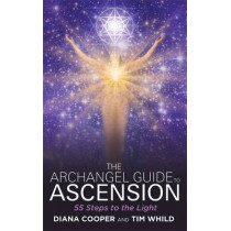 The Archangel Guide to Ascension: 55 Steps to the Light by Diana Cooper, 9781781804711