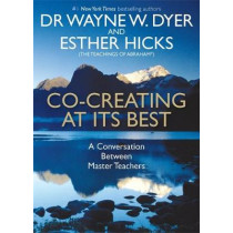 Co-creating at Its Best: A Conversation Between Master Teachers by Esther Hicks, 9781781805398
