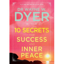 10 Secrets for Success and Inner Peace by Dr. Wayne Dyer, 9781781807392
