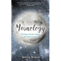 Moonology: Working with the Magic of Lunar Cycles by Yasmin Boland, 9781781807422