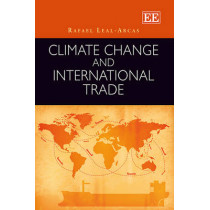 Climate Change and International Trade by Rafael Leal-Arcas, 9781781956083