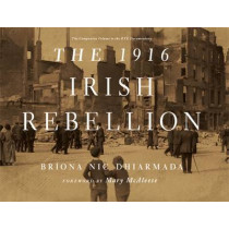 The 1916 Irish Rebellion by Briona Nic Dhiarmada, 9781782051916