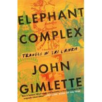 Elephant Complex by John Gimlette, 9781782067993