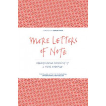 More Letters of Note: Correspondence Deserving of a Wider Audience by Shaun Usher, 9781782114543