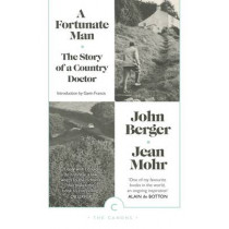 A Fortunate Man: The Story of a Country Doctor by John Berger, 9781782115038