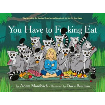 You Have to Fucking Eat by Adam Mansbach, 9781782116363