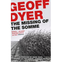 The Missing of the Somme by Geoff Dyer, 9781782119265