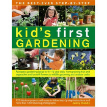 Best Ever Step-by-step Kid's First Gardening by Jenny Hendy, 9781782141914