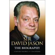 Sir David Jason: The Biography by Stafford Hildred, 9781782194644