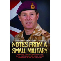 Notes From a Small Military by Major-General Chip Chapman, 9781782199106
