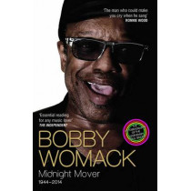 Bobby Womack: Midnight Mover by Bobby Womack, 9781782199847
