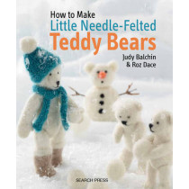 How to Make Little Needle-Felted Teddy Bears by Judy Balchin, 9781782210696