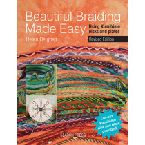 Beautiful Braiding Made Easy: Using Kumihimo Disks and Plates by Helen Deighan, 9781782211303