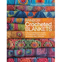 Rainbow Crocheted Blankets: A Block-by-Block Guide to Creating Colourful Afghans and Throws by Amanda Perkins, 9781782211570