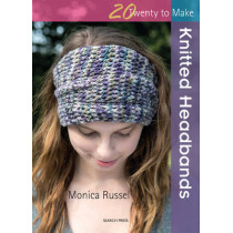 20 to Knit: Knitted Headbands by Monica Russel, 9781782211594