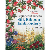 Beginner's Guide to Silk Ribbon Embroidery: Re-Issue by Ann Cox, 9781782211600