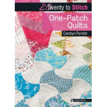 20 to Stitch: One-Patch Quilts by Carolyn Forster, 9781782213765