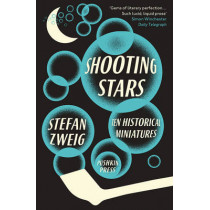 Shooting Stars: 10 Historical Miniatures by Stefan Zweig, 9781782270508
