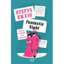 Fantastic Night: Tales of Longing and Liberation by Stefan Zweig, 9781782271482