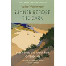 Summer Before the Dark: Stefan Zweig and Joseph Roth, Ostend 1936 by Volker Weidermann, 9781782272038