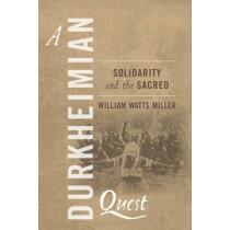 A Durkheimian Quest: Solidarity adn the Sacred by William Watts Miller, 9781782385288