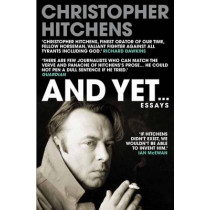 And Yet...: Essays by Christopher Hitchens, 9781782394587