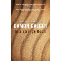 In a Strange Room by Damon Galgut, 9781782396291