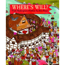 Where'S Will?: Find Shakespeare Hidden in His Plays by Anna Claybourne, 9781782402282