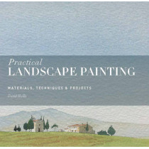 Practical Landscape Painting: Materials, Techniques & Projects by David Hollis, 9781782402800
