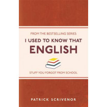 I Used to Know That: English by Patrick Scrivenor, 9781782432562