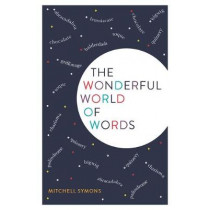 The Wonderful World of Words by Mitchell Symons, 9781782437666